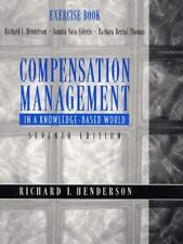 Compensation Management in a Knowledge-Based World: Exercise Book by Henderson,