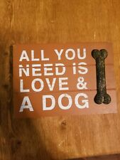 """EUC All you need is Love and a Dog Wooden Box Sign 5"""" x 7"""" wall decor"""