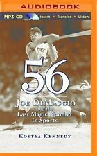 56 : Joe Dimaggio and the Last Magic Number in Sports by Kostya Kennedy...