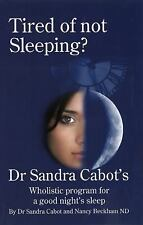 Tired of Not Sleeping: Dr. Sandra Cabot's Wholistic Program for a Good Night's S