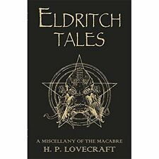 Eldritch Tales: A Miscellany of the Macabre - Paperback NEW Lovecraft H P 2011-0