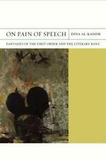On Pain of Speech: Fantasies of the First Order and the Literary Rant FlashPoin