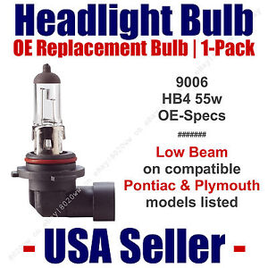 Headlight Bulb Low Beam OE Replacement Fits Listed Pontiac/Plymouth Models 9006