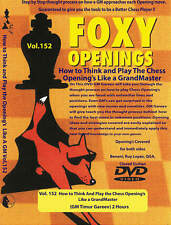 FOXY OPENINGS - VOLUME 152 - How to Think And Play the Chess Openings Like a Gra
