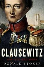 Clausewitz: His Life and Work, Stoker, Donald, Very Good, Hardcover