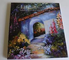 SIGNED 1st Ed The Life That Gave Me Art Adventures & Garden Art of Mary Schaefer