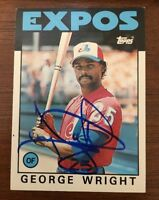 GEORGE WRIGHT 1986 TOPPS AUTOGRAPHED SIGNED AUTO BASEBALL CARD EXPOS 128T