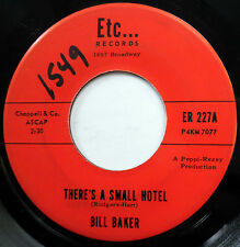 BILL BAKER vg++ Teen R&B Popcorn 45 There's A Small Hotel ~ Bleeding Hearts F110