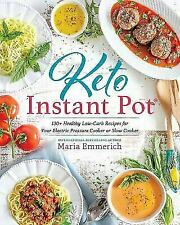 New listing Keto Instant Pot: 130+ Healthy Low-Carb Recipes for Your Electric Pressure.
