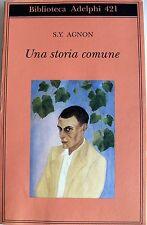 SHMUEL YOSEF S.Y. AGNON UNA STORIA COMUNE ADELPHI 2002