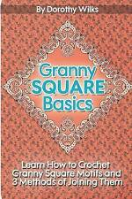Granny Square Basics: Learn How to Crochet Granny Square Motifs and 3 Methods of
