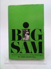 Big Sam  (1st Ed, Signed) by Churchill, Sam