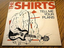 """THE SHIRTS - TELL ME YOUR PLANS  7"""" VINYL PS"""