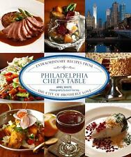 Chef's Table: Philadelphia Chef's Table : Extraordinary Recipes from the City of