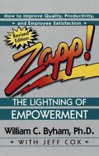 Zapp! The Lightning of Empowerment: How to Improve Productivity, Quality, and Em