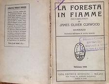 LA FORESTA IN FIAMME Curwood 1930 SONZOGNO ROMANTICA MONDIALE Babini