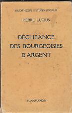 Déchéance des bourgeoisies d'argent  Par Pierre LUCIUS