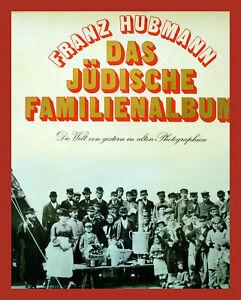 JÜDISCHES  FAMILIENALBUM --  FRANZ HUBMANN  ©1974