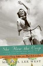 She Flew the Coop : A Novel Concerning Life, Death, Sex and Recipes in...