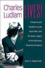 Triangulations Lesbian/Gay/Queer Theater/Drama/Performance: Charles Ludlam...
