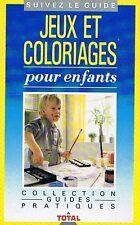 Jeux et Coloriages Pour Enfants * livre jeu loisirs couleurs vocabulaire dès 3 a