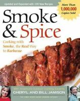 Smoke and Spice : Cooking with Smoke, the Real Way to Barbecue (1558322620)