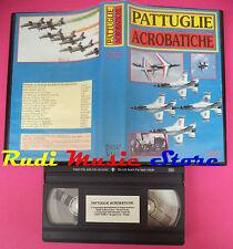 VHS film PATTUGLIE ACROBATICHE aerei ART VIDEO DV047 90 minuti (F17) no dvd