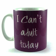 I CAN'T ADULT TODAY GIFT MUG CUP COFFEE TEA OFFICE WORK HUMOUR FUNNY ANY COLOUR