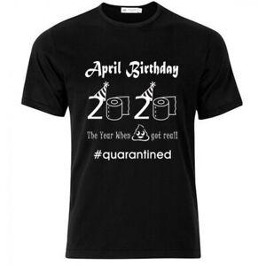 April Girls Boys Friends Familey 2021 Birthday T-Shirt Gift Quarantined Lockdown