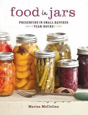 Food in Jars: Preserving in Small Batches Year-Round, McClellan, Marisa, Good Co