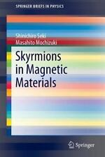 Skyrmions in Magnetic Materials (Paperback or Softback)