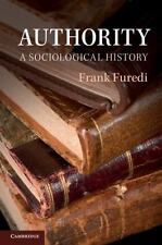 Authority: A Sociological History: By Frank Furedi