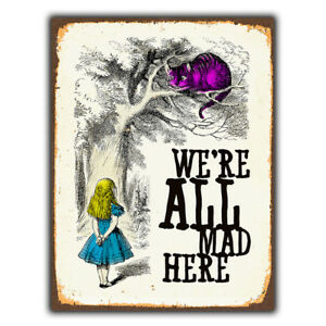 WALL PLAQUE METAL SIGN Alice in Wonder Land cheshire cat Lewis Carroll Quote art