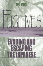Fugitives: Evading and Escaping the Japanese-ExLibrary