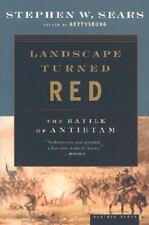 Landscape Turned Red: The Battle of Antietam Sears, Stephen W.  Good