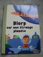 Blorp sur une étrange planète