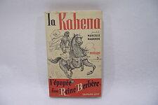 LA KAHENA L'épopée d'une Reine Berdère 1953 Marcelle Magdinier Roman ancien L2