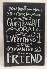Box Sign Wall Decor Friend Drink Cuss Too Much Clever Funny Quote Gift #851