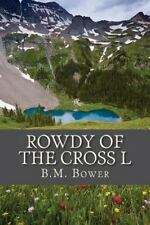 Rowdy of the Cross L by B. Bower (2016, Paperback)