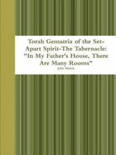 Torah Gematria of the Set-Apart Spirit-The Tabernacle : In My Father's House,...