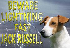 i BEWARE LIGHTNING FAST JACK RUSSELL DOG SIGN