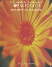 Supplement Herbs For You Build Better Health - A. B. Howard searchable pdf DVD