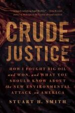 Crude Justice: How I Fought Big Oil and Won,  and What You Should Know About the