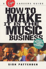 How to Make it in the Music Business by Sian Pattenden (Paperback, 2000)