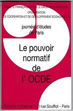 JOURNEE D'ETUDES DE PARIS - LE POUVOIR NORMATIF DE L'OCDE - Editions Pedone 2014
