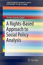 A Rights-Based Approach to Social Policy Analysis (Paperback or Softback)
