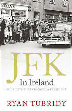 JFK in Ireland: Four Days That Changed a President-ExLibrary