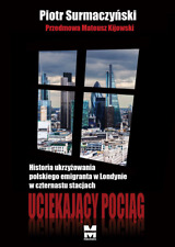 """""""Uciekający pociąg"""" Piotr Surmaczyński"""