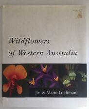 Wildflowers Of Western Australi by Jiri and Marie Lochman HC DJ 1998