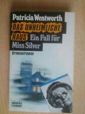 Wentworth , Patricia Das unheimliche Haus Fall für Miss Silver Kriminalroman